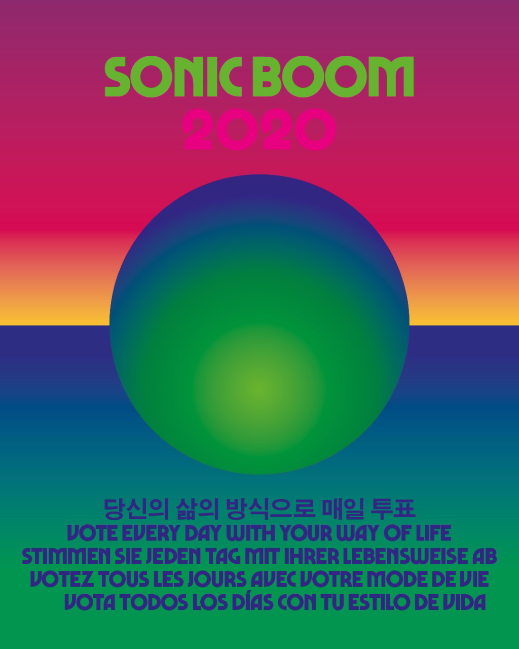 Sonic Boom 2020. Vote every day with your way of life.